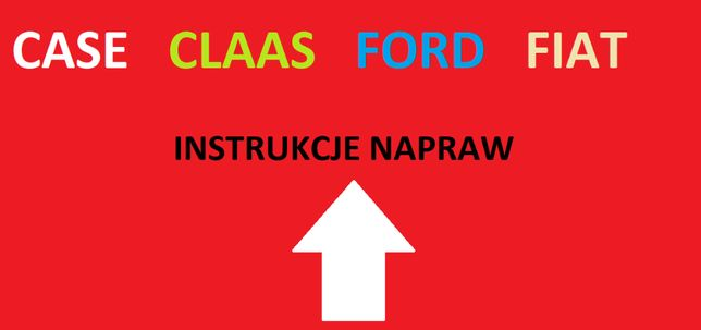 CLAAS , FORD , FIAT , CASE instrukcje napraw, serwisowe PROMOCJA!