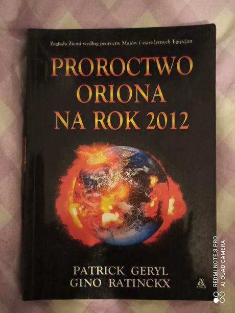 Proroctwo oriona na rok 2012 czytaj na rok 2021