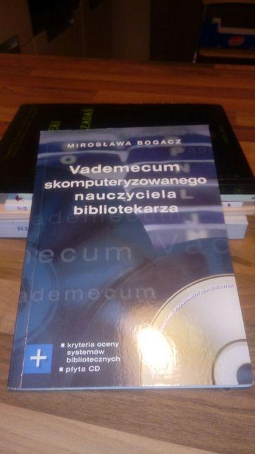 Vademecum skomputeryzowanego nauczyciela bibliotekarza+CD. M.Bogacz