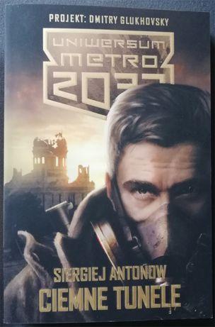 Uniwersum Metro 2033: Ciemne tunele. Siergiej Antonow