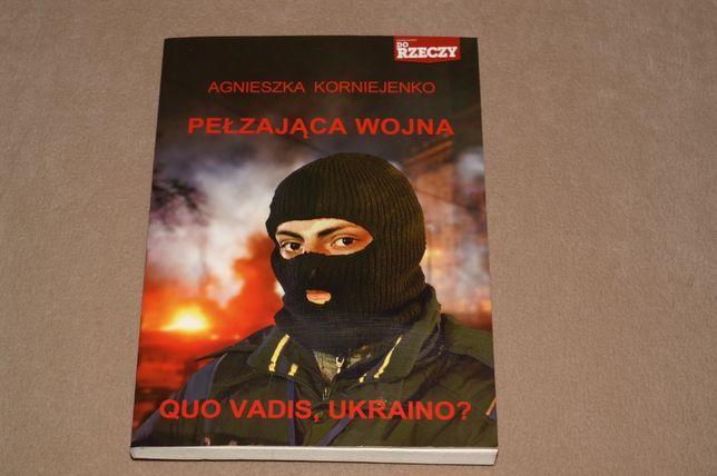 Pełzająca wojna - Quo Vadis Ukraino