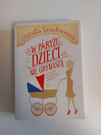 Książka W Paryżu dzieci nie grymaszą Pamela Duckerman