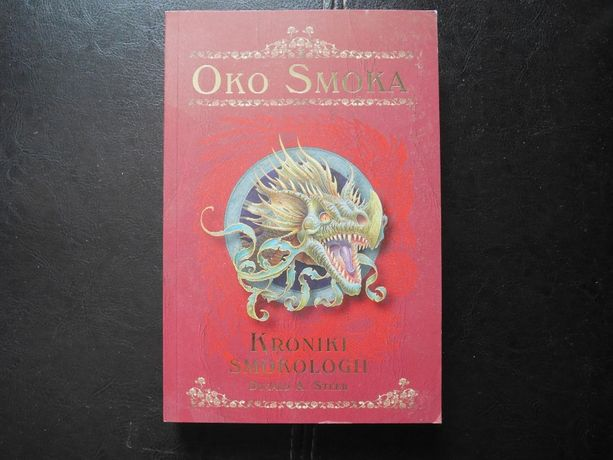 "Książka ,,Oko Smoka. Kroniki Smokologii"", Dugald A. Steer"