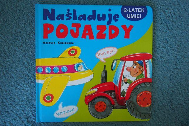 """Książeczka """"Naśladuję pojazdy"""" dla dzieci od 2 lat"""