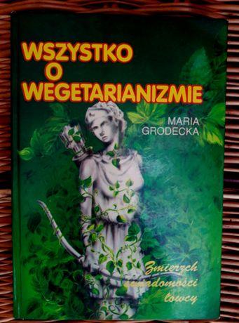 Wszystko o weganizmie - Maria Grodecka