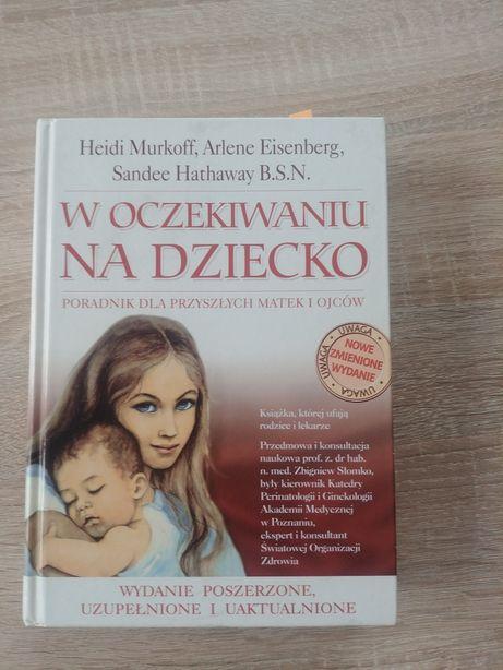 W oczekiwaniu na dziecko H.Murkoff, A.Eisenberg, S.Hathaway B.S.N.