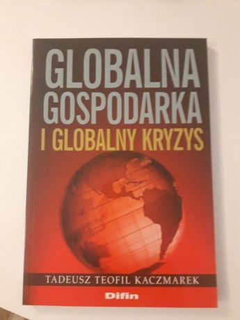 Globalna gospodarka i globalny kryzys Kaczmarek