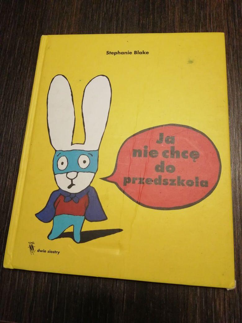 """Książka dla dzieci """"Ja nie chcę do przedszkola"""""""
