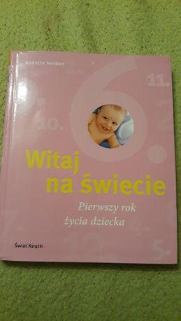 """Książka """"Witaj na świecie. Pierwszy rok życia dziecka"""" Annette Nolden"""