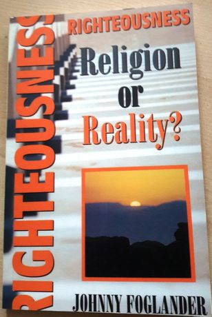 Righteousness Religion Or Reality, Johnny Foglander