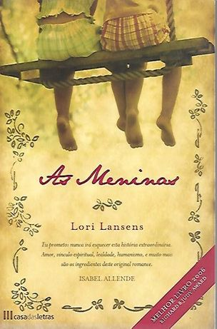 As meninas – Lori Lansens_Lori Lansens_Casa das Letras