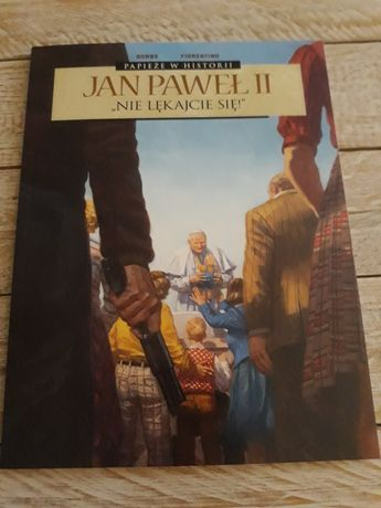 Papieże w historii.Jan Paweł II.Nie lękajcie się.Dobbs Fiorentino