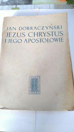Jezus Chrystus i Jego Apostołowie Dobraczyński