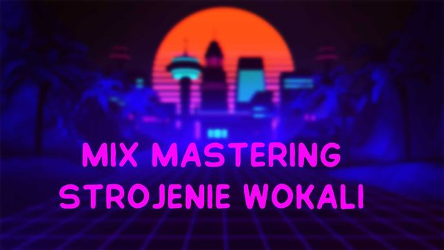 Mix Mastering Strojenie Wokali Autotune