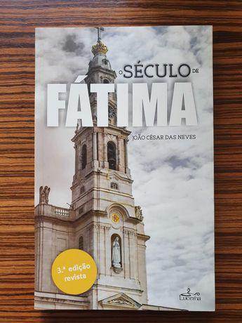 O Século de Fátima (3ª Edição Revista) - João César das Neves