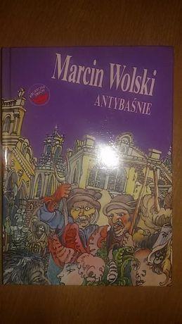 """Marcin Wolski """"Antybaśnie"""""""
