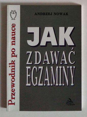 Jak zdawać egzaminy - Andrzej Nowak - OKAZJA!!! TANIO!!!