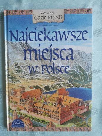 Joanna Knaflewska - Najciekawsze miejsca w Polsce