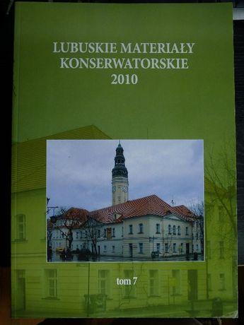 Lubuskie materiały konserwatorskie 2010 tom 7 zabytki