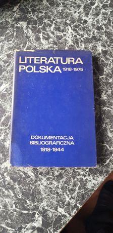 Literatura polska 1918 - 1975. Dokumentacja bibliograficzna