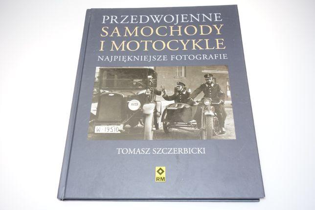 Przedwojenne motocykle i samochody Tomasz Szczerbicki