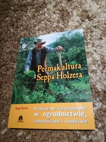 Permakultura... Praktyczne zastosowanie w ogrodnictwie, sadownictwie i