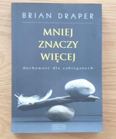 Mniej znaczy więcej Brian Draper