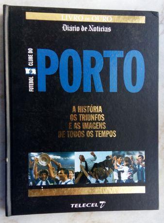 FC Porto - A História, os Triunfos e as Imagens de Todos os Tempos