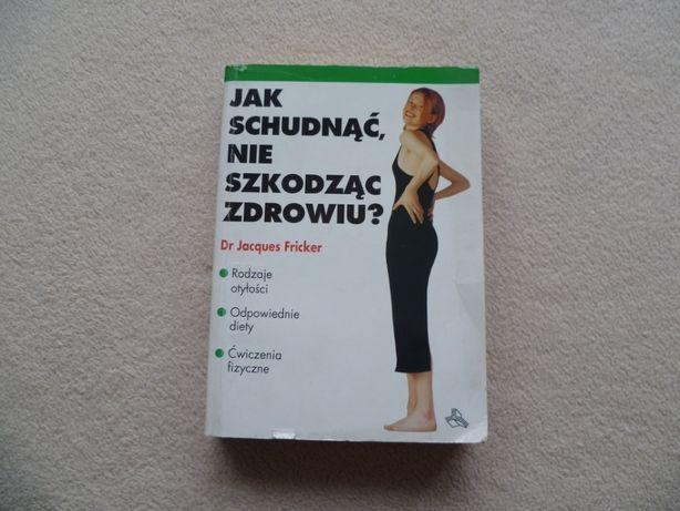 Jak schudnąć nie szkodząc zdrowiu dr Jacques Fricker