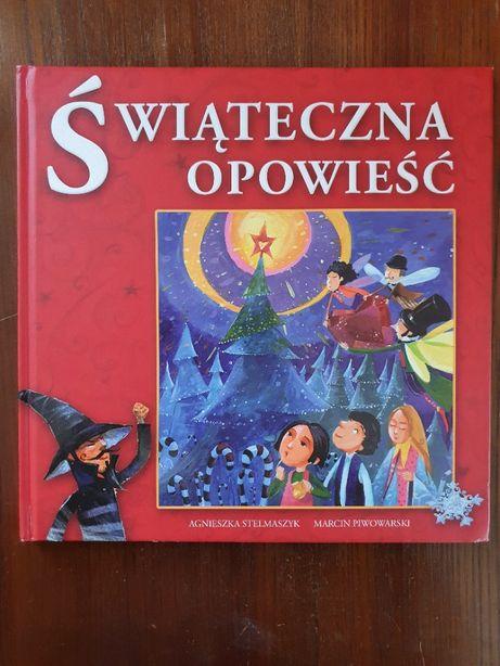 Świąteczna opowieść. Agnieszka Stelmaszyk Marcin Piwowarski