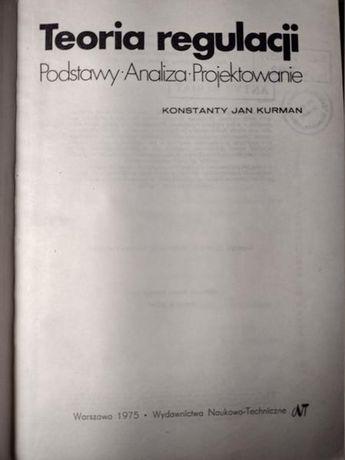 Teoria regulacji Podstawy Analiza Projektowanie Konstanty Jan Kurman