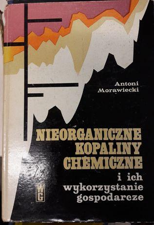 Nieorganiczne kopaliny chemiczne i ich wykorzystanie Antoni Morawiecki