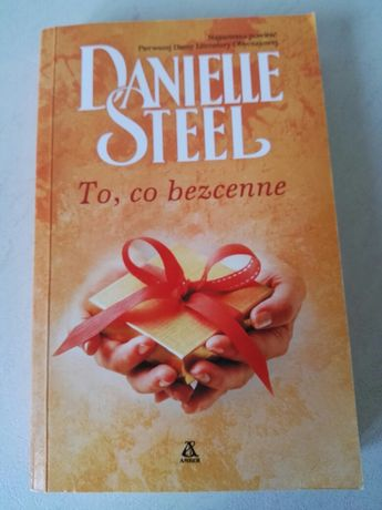 Danielle Steel - To, co bezcenne
