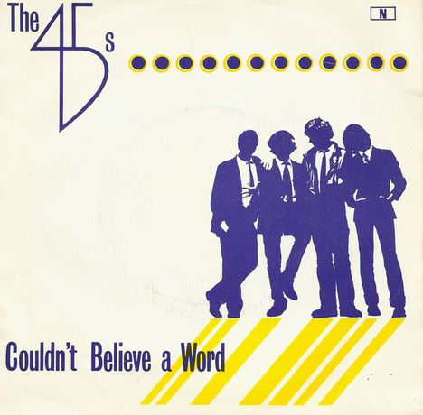 """The 45's - Couldn't Believe A Word (Vinyl, Single, 7"""")"""