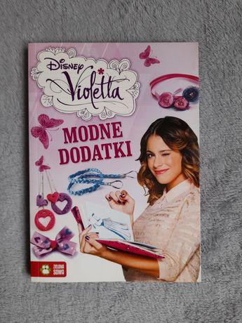Disney Violetta książka Modne dodatki jak nowa