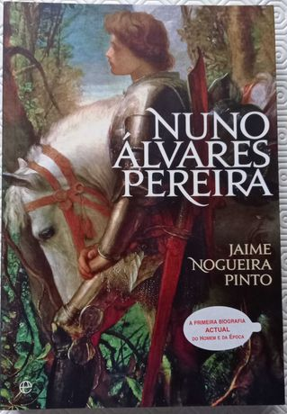 Biografia de Nuno Álvares Pereira - Jaime Nogueira Pinto