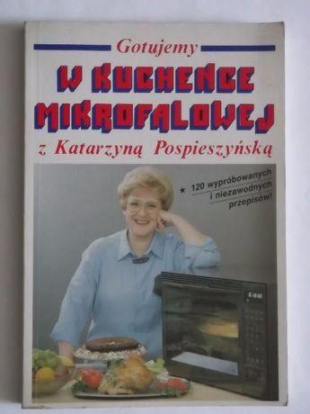 Gotujemy w kuchence mikrofalowej z Katarzyną Pospieszyńską