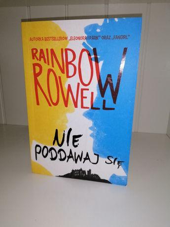 Nie poddawaj się Rainbow Rowell