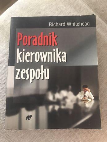 """""""Poradnik kierownika zespołu"""" Richard Whitehead"""