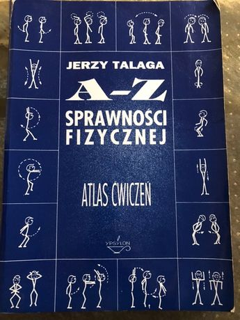 Atlas ćwiczeń Jerzy Talaga A-Z sprawności fizycznej 1995 r.