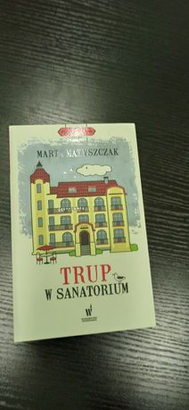 Trup w sanatorium - Marta Matyszczak- Tanio - Nowa