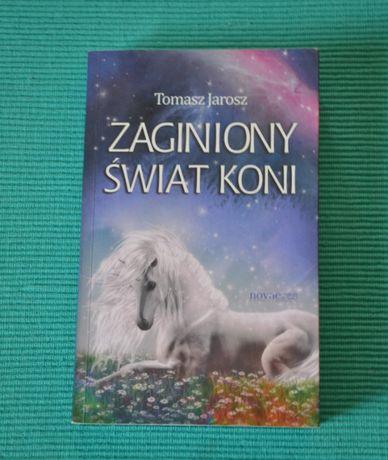 Zaginiony świat koni Tomasz Jarosz