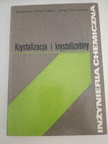 Krystalizacja i krystalizatory Z. Rojkowski J. Synowiec