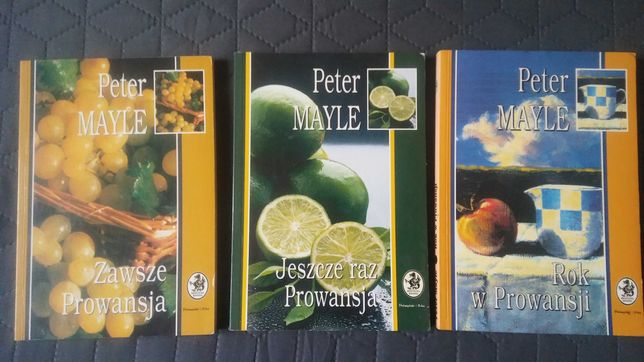 Rok w Prowansji, Zawsze Prowansja, Jeszcze raz Prowansja, Peter Mayle