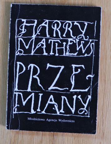Harry Mathews - Przemiany