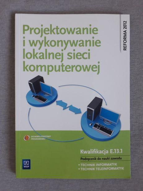 Projektowanie i wykonywanie lokalnej sieci komputerowej INFORMATYK E13