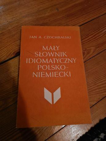 Mały słownik idiomatyczny polsko-niemiecki - Jan Czochralski 1986