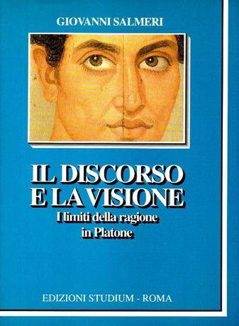 Livro - Il discorso e la visione. I limiti della ragione in Platone -