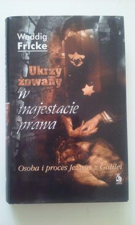 Ukrzyżowany w majestacie prawa Weddig Fricke