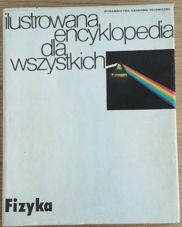 FIZYKA - Ilustrowana encyklopedia dla wszystkich